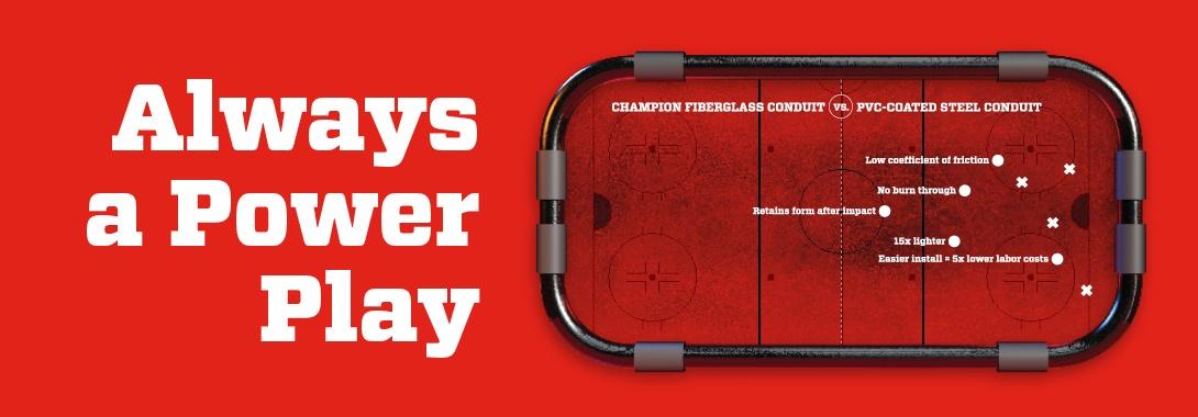 Always a Power Play - Champion Fiberglass conduit for strength and savings